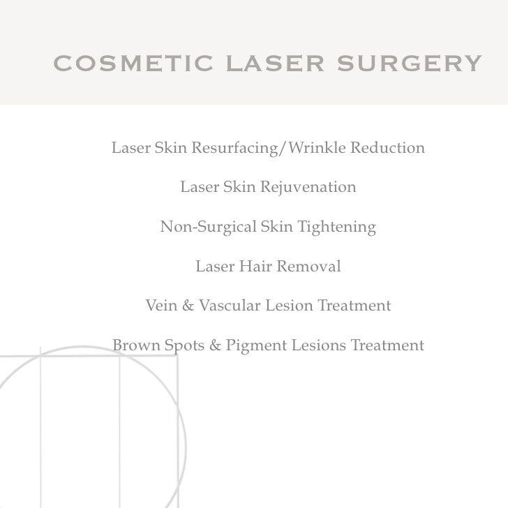 COSMETIC LASER SURGERY   Laser Skin Resurfacing/Wrinkle Reduction           Laser Skin Rejuvenation         Non-Surgical S...