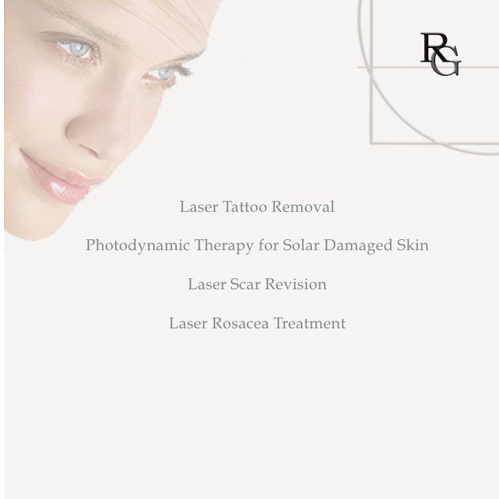 Laser Tattoo RemovalPhotodynamic Therapy for Solar Damaged Skin            Laser Scar Revision          Laser Rosacea Trea...