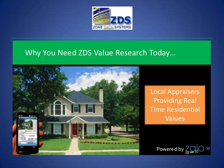 Why You Need ZDS Value Research Today…                               Local Appraisers                                Provi...