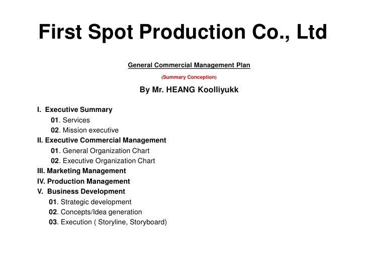 First Spot Production Co., Ltd                              General Commercial Management Plan                            ...