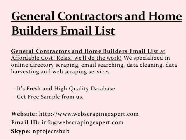 General Contractors and Home Builders Email List at Affordable Cost! Relax, we'll do the work! We specialized in online di...