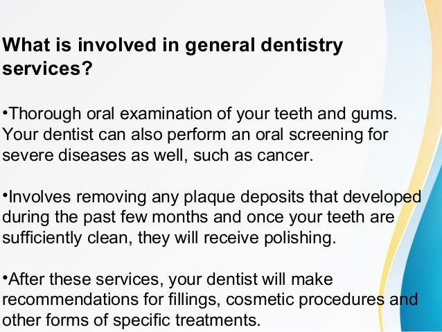 General Dentistry - Meaning, Services involved and Benefits
