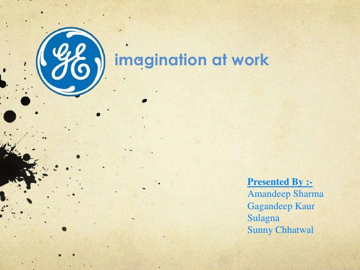 imagination at work<br />Presented By :-<br />Amandeep Sharma<br />GagandeepKaur<br />Sulagna<br />Sunny Chhatwal<br />