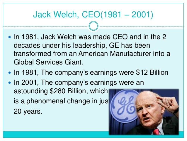 jack welch leading organizational change at ge case study Case: ge's two-decade transformation: jack welch's leadership introduction the case study about the leadership of welch's leadership has a profound amount of information about the role a leader can play to take an organization towards success (jick & maury, 2011.