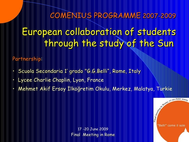 17 -20 June 2009 Final  Meeting in Rome COMENIUS PROGRAMME  2007-2009 European collaboration of students through the study...