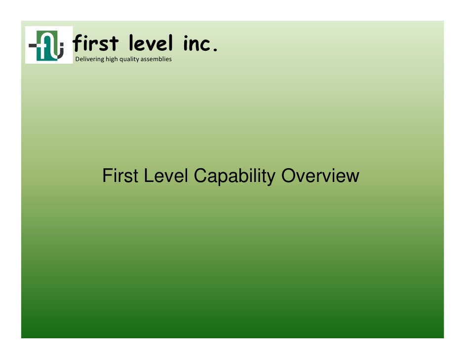 first level inc.Delivering high quality assemblies         First Level Capability Overview