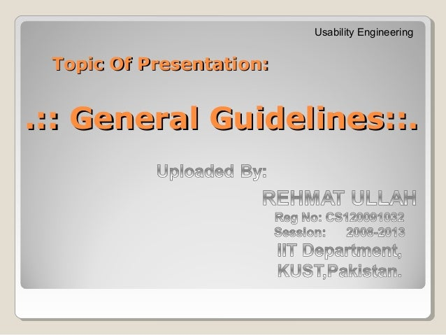 Usability Engineering Topic Of Presentation:.:: General Guidelines::.