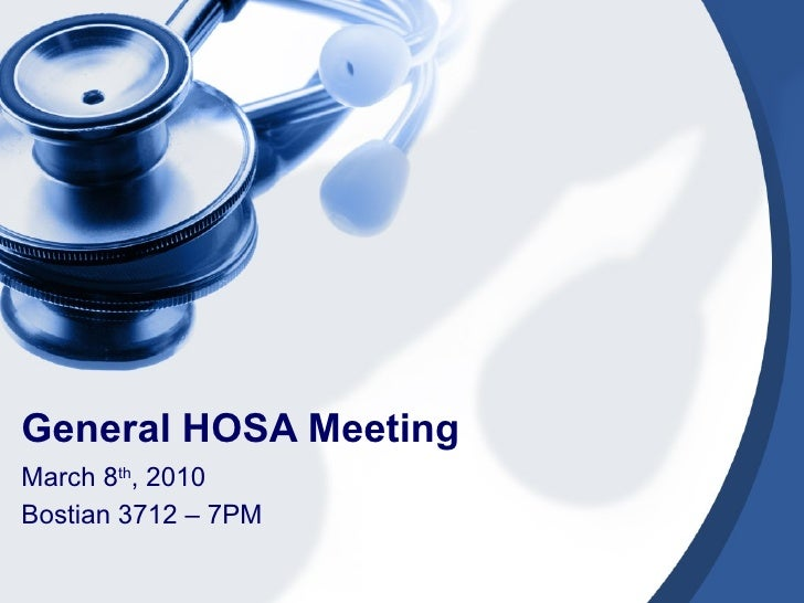 General HOSA Meeting March 8 th , 2010 Bostian 3712 – 7PM