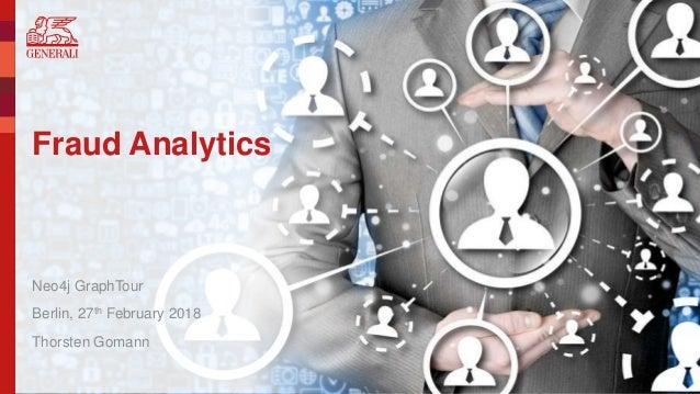 © Generali Deutschland Schadenmanagement GmbH Fraud Analytics Berlin, 27th February 2018 Neo4j GraphTour Thorsten Gomann