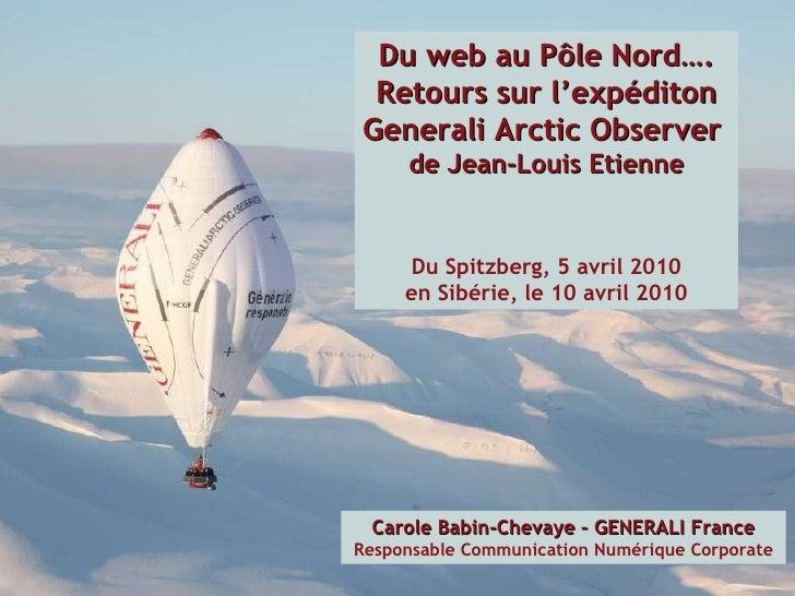 Du web au Pôle Nord…. Retours sur l'expéditon Generali Arctic Observer  de Jean-Louis Etienne Du Spitzberg, 5 avril 2010 e...