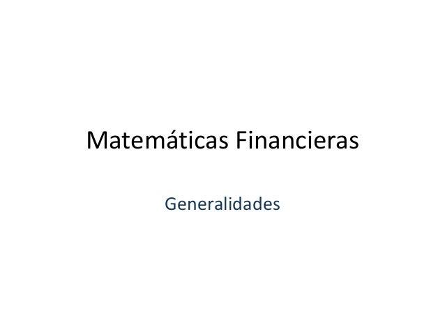 Matemáticas Financieras Generalidades