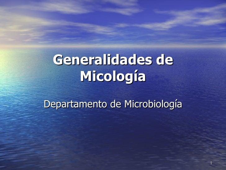 Generalidades de Micología Departamento de Microbiología