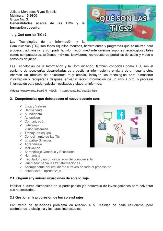 Juliana Mercedes Rivas Estrella Matricula: 15-9800 Grupo No. 3. Generalidades acerca de las TICs y la formación docente. 1...