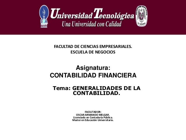 Tema: GENERALIDADES DE LACONTABILIDAD.FACULTAD DE CIENCIAS EMPRESARIALES.ESCUELA DE NEGOCIOSAsignatura:CONTABILIDAD FINANC...