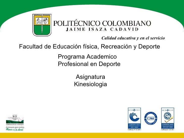 Calidad educativa y en el servicioFacultad de Educación física, Recreación y Deporte             Programa Academico       ...