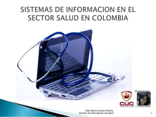 Alba Marina Rueda OlivellaSistema de Información de Salud    1