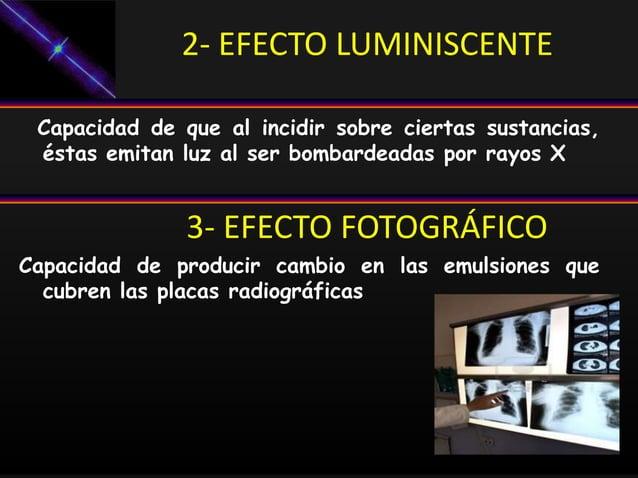 2- EFECTO LUMINISCENTE Capacidad de que al incidir sobre ciertas sustancias, éstas emitan luz al ser bombardeadas por rayo...