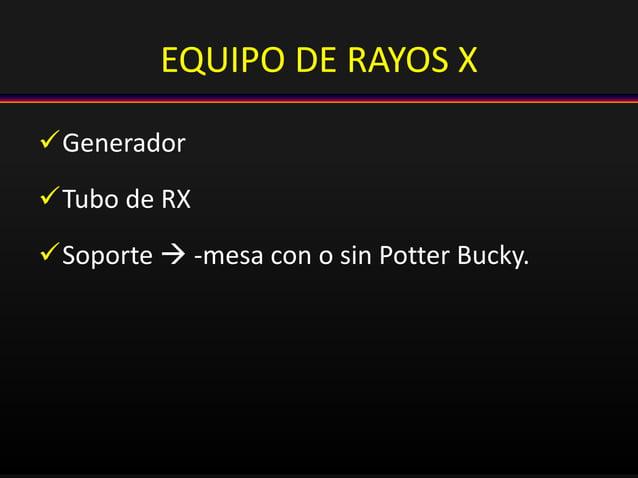 EQUIPO DE RAYOS X Generador Tubo de RX Soporte  -mesa con o sin Potter Bucky.
