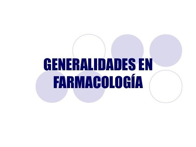 GENERALIDADES EN FARMACOLOGÍA