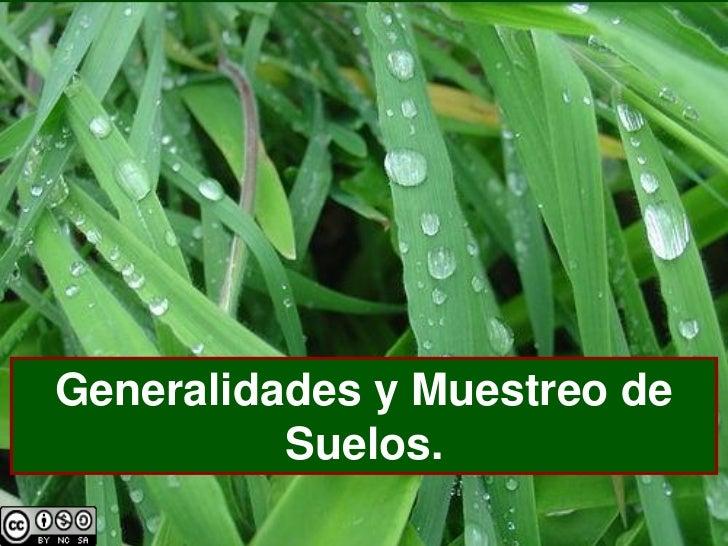 Generalidades y Muestreo de          Suelos.