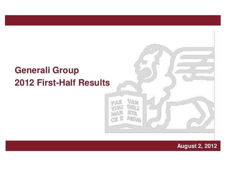 Generali Group2012 First-Half Results                                 Milan, March xxx, 2, 2012                           ...