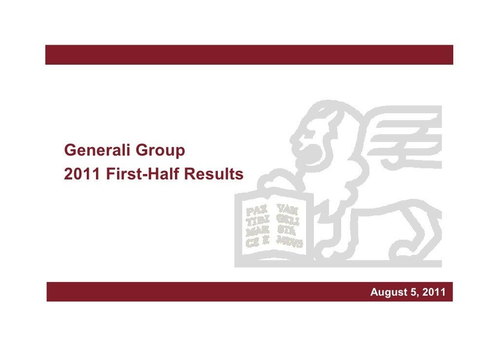 Generali Group2011 First-Half Results                                 Milan, March xxx, 5, 2011                           ...