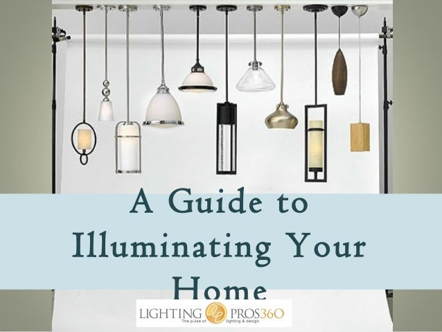 A Guide to Illuminating Your Home