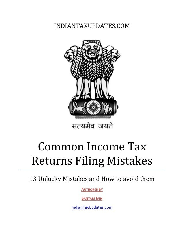 INDIANTAXUPDATES.COM Common Income TaxReturns Filing Mistakes13 Unlucky Mistakes and How to avoid them                 AUT...