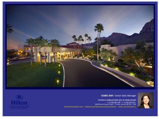 ISABEL KIM I Senior Sales Manager                                            HILTON EL CONQUISTADOR GOLF & TENNIS RESORT  ...