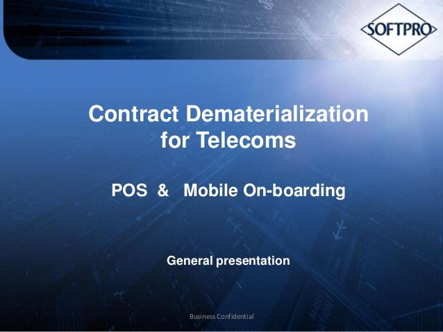 Contract Dematerialization for Telecoms POS & Mobile On-boarding  General presentation  Business Confidential