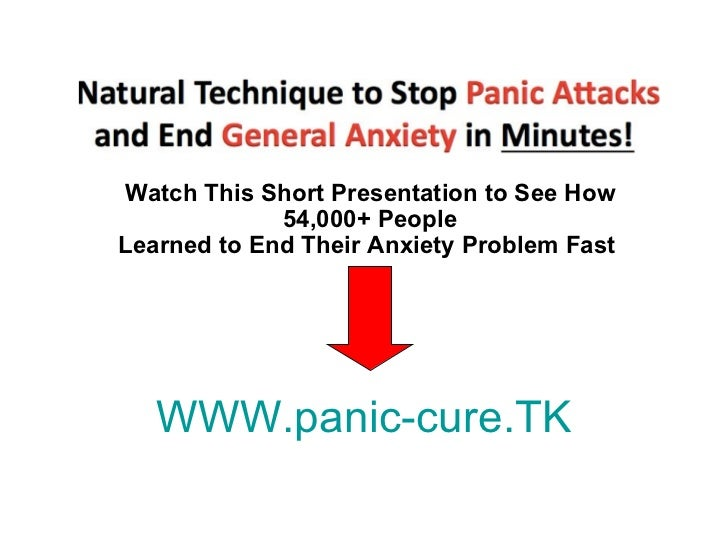 Watch This Short Presentation to See How 54,000+ People Learned to End Their Anxiety Problem Fast  WWW.panic-cure.TK
