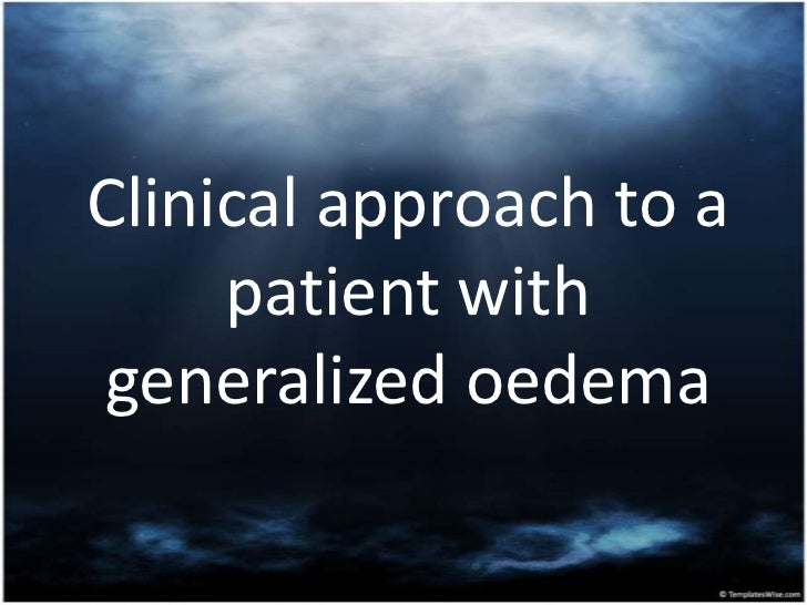 Clinical approach to a patient with generalized oedema<br />