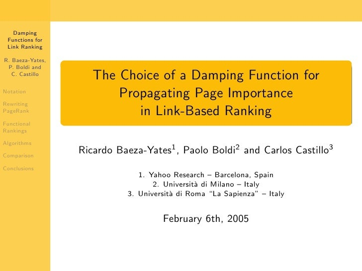 Damping  Functions for  Link Ranking  R. Baeza-Yates,  P. Boldi and    C. Castillo                      The Choice of a Da...