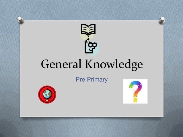 General Knowledge Pre Primary