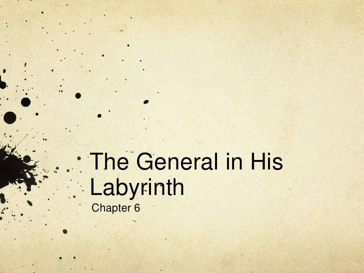 The General in HisLabyrinthChapter 6