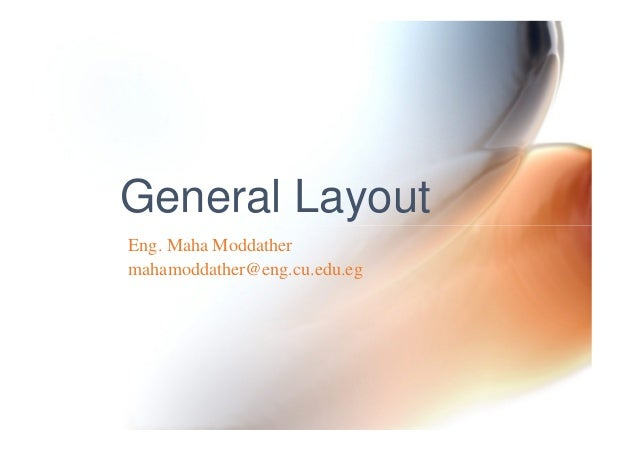 General Layout Eng. Maha Moddather mahamoddather@eng.cu.edu.eg