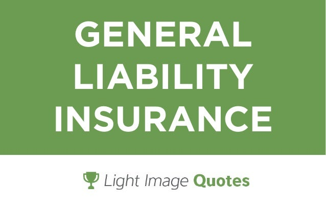 Beautiful General Liability Insurance  Light Image Quotes
