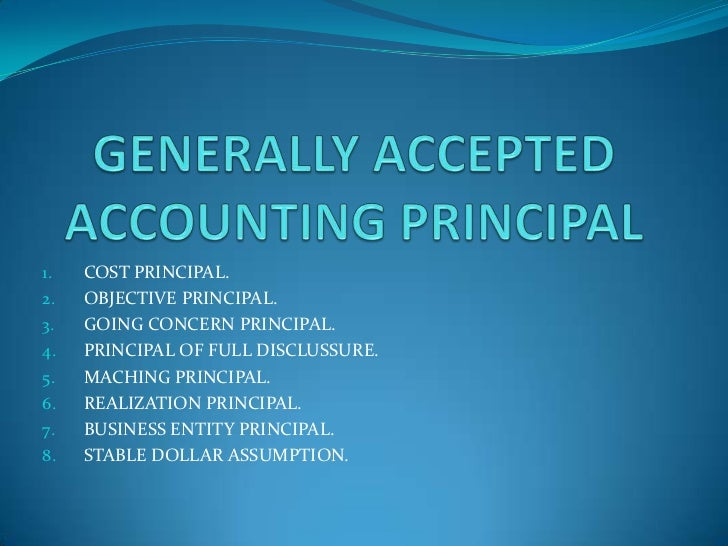 1.   COST PRINCIPAL.2.   OBJECTIVE PRINCIPAL.3.   GOING CONCERN PRINCIPAL.4.   PRINCIPAL OF FULL DISCLUSSURE.5.   MACHING ...