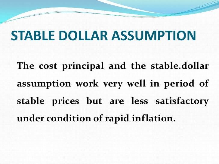 STABLE DOLLAR ASSUMPTIONThe cost principal and the stable.dollarassumption work very well in period ofstable prices but ar...