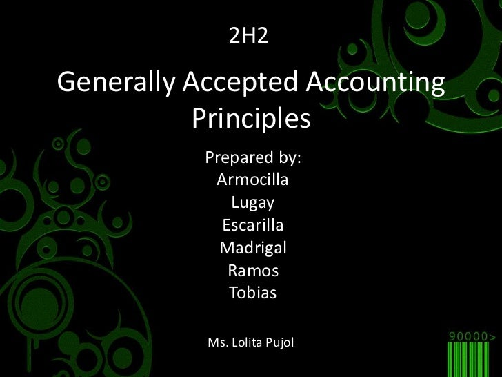 generally accepted accounting principles and relevant Generally accepted accounting principles & international financial reporting  standards  however, iases remain relevant until/unless replaced by an ifrs.