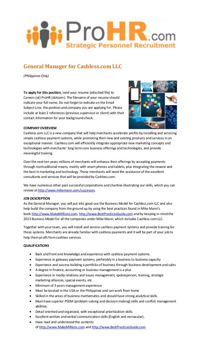 General Manager for Cashless.com LLC(Philippines Only)To apply for this position, send your resume (attached file) toCaree...