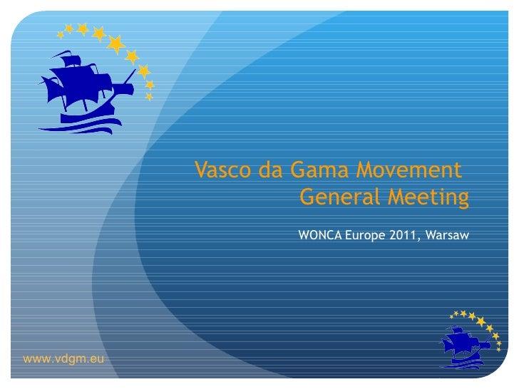 Vasco da Gama Movement  General Meeting WONCA Europe 2011, Warsaw www.vdgm.eu