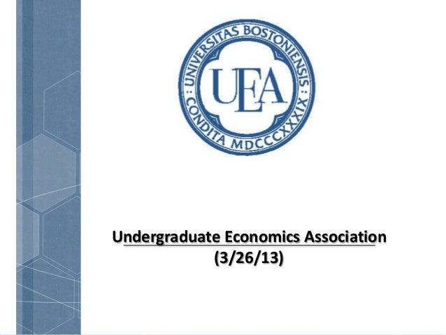 Undergraduate Economics Association            (3/26/13)