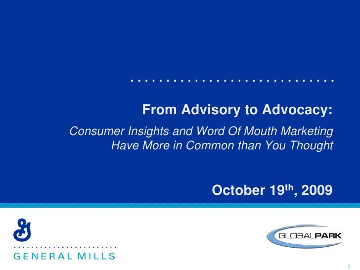 From Advisory to Advocacy:<br />Consumer Insights and Word Of Mouth Marketing Have More in Common than You Thought<br />Oc...