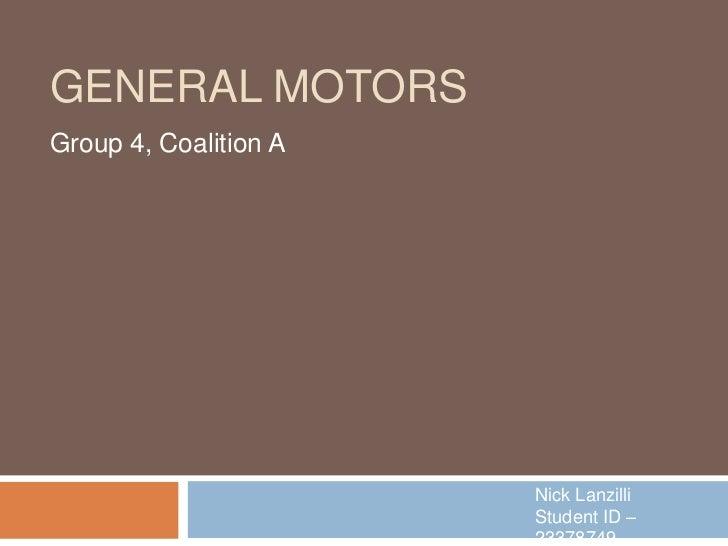 GENERAL MOTORSGroup 4, Coalition A                       Nick Lanzilli                       Student ID –                 ...