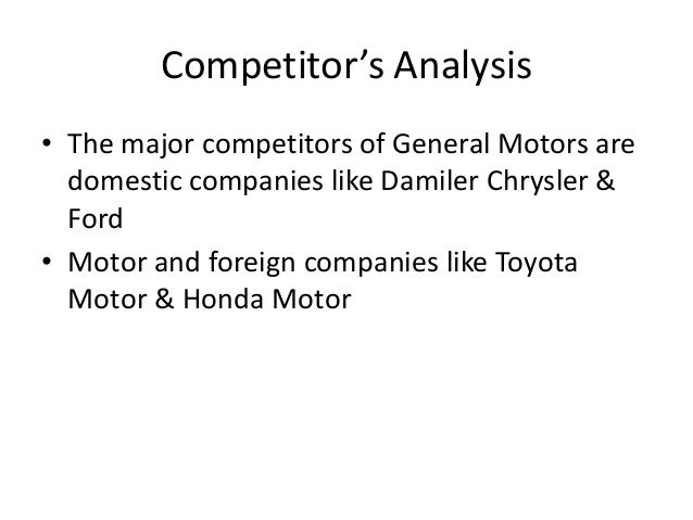marketing analysis of general motor gm General motors' strategic analysis automotive industry the automobile industry is the industry involved in the design, development, manufacture, marketing, and also of motor vehicles in 2007, more than million vehicles, including cars and commercial vehicles were produced.