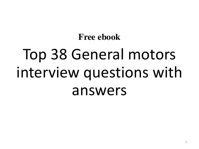 Top 38 General motors interview questions and answers pdf