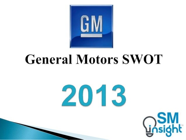 General Motors Swot Analysis 2013 By Strategic Management
