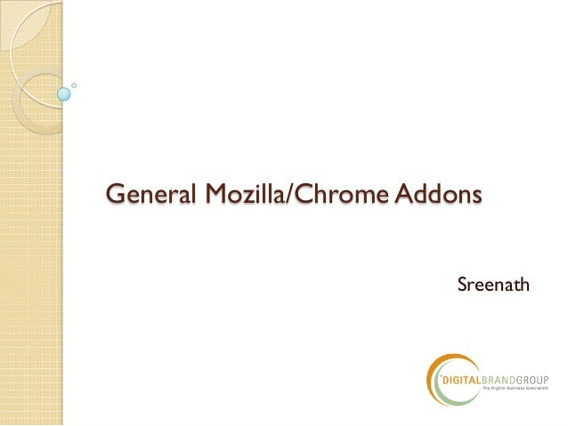 General Mozilla/Chrome Addons Sreenath