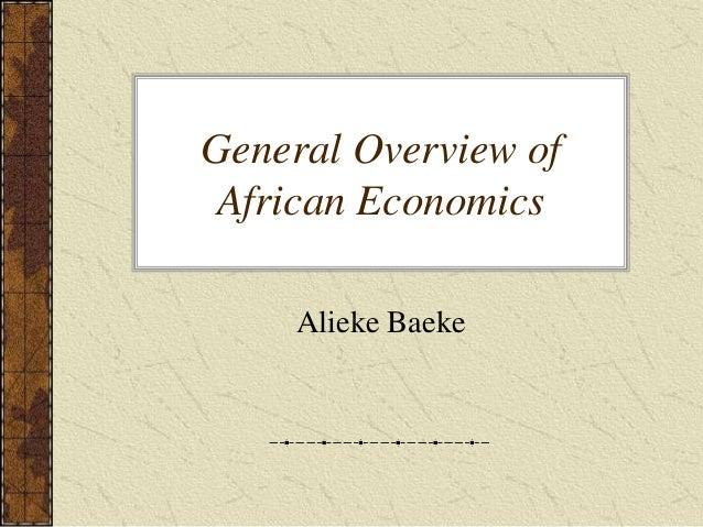 General Overview of African Economics Alieke Baeke